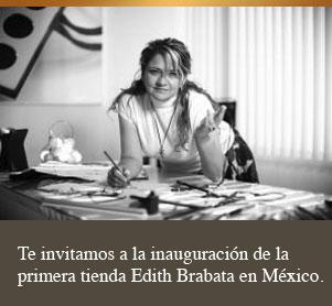 Te invitamos a la inauguracion de la primera tienda de Edith Brabata en Mexico