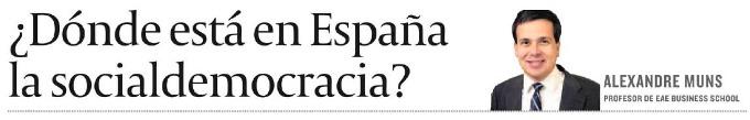¿Dónde está en España la socialdemocracia? De Alexandre Muns