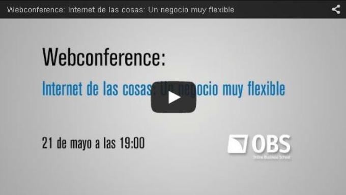 Webconference: Internet de las cosas: un negocio muy flexible