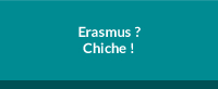 Erasmus ? Chiche