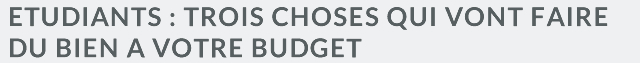Etidiants : 3 choses qui vont faire du bien à votre budget
