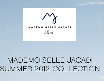 MADEMOISELLE JACADI SUMMER 2012 COLLECTION
