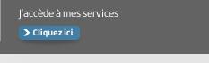 J'accède à mes services > Cliquez ici