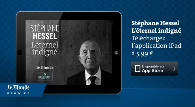 Stéphane Hessel, L'éternel indigné