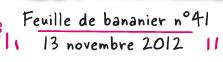 Feuille de bananier n° 41 / 13 novembre 2012