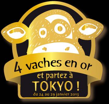 4 vaches en or et partez à Tokyo du 26 au 30 janvier 2013 !