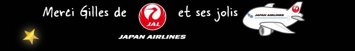 Merci Gilles de Japan Airlines et ses jolis avions !