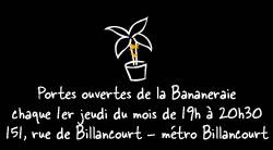 Portes ouvertes de la Bananeraie chaque 1er jeudi du mois de 19h à 20h30. 151, rue de Billancourt - métro Billancourt