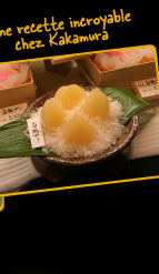 Une recette incroyable chez Kakamura