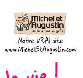 Notre VRAI site www.MichelEtAugustin.com