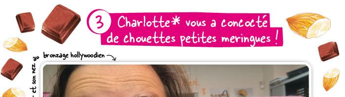 Charlotte* vous a concocté de chouettes petites meringues !